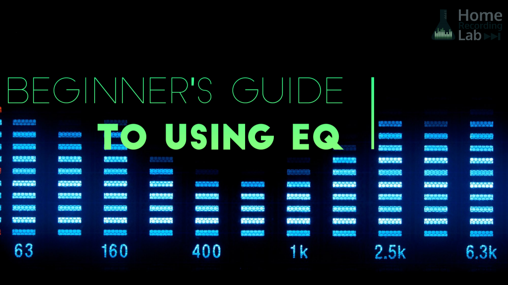 Article: Beginners Guide to Using EQ