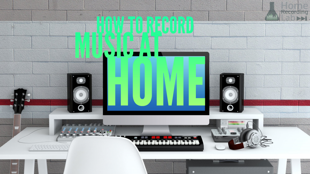 Article: How to Record Music at Home