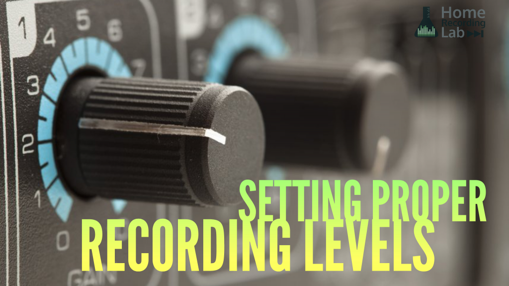 Article: How to Set Proper Recording Levels